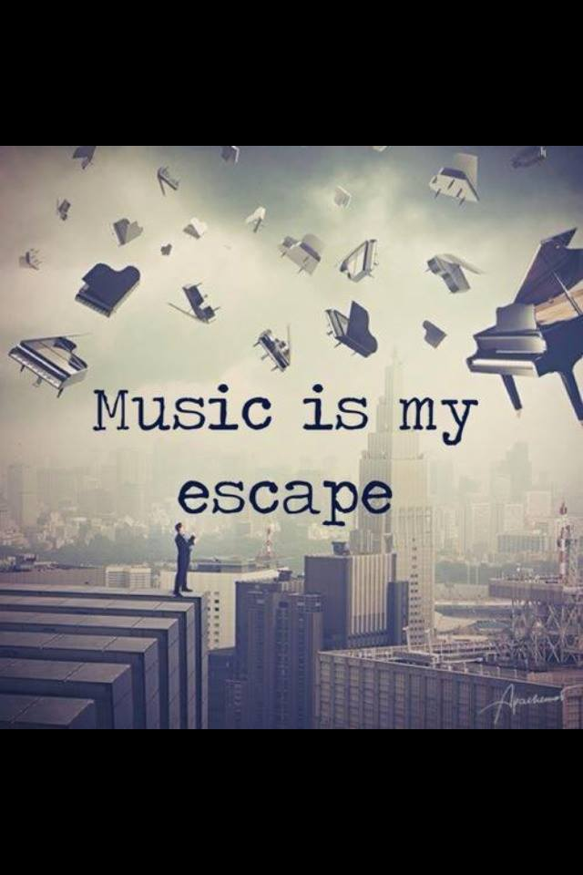 Music is my scape